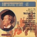 The Radio Years - Wagner: Tristan und Isolde / Reiner, et al