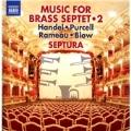 Music for Brass Septet Vol.2 - Handel, Purcell, Rameau, Blow