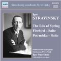 Stravinsky: The Rite of Spring, Firebird Suite, Petrushka Suite