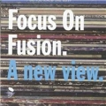 Focus On Fusion (A New View)
