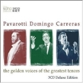 Pavarotti, Carreras, Domingo -The Golden Voices Of The Greatest Tenors