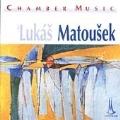 Matousek: Chamber Music