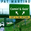 Comin' & Goin': Exit/The Return