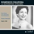 Cimarosa: La Baronessa Stramba / Franco Caracciolo, Orchestra Alessandro Scarlatti di Napoli della RAI, Elena Rizzieri, etc