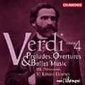 Verdi: Preludes, Overtures & Ballet Music Vol 4