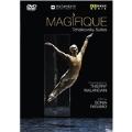 マギフィーク~チャイコフスキー組曲 バレエ・ビアリッツ マギフィークができるまで…マランダンへのインタビューとダンサーたちの楽屋裏