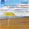 Faure: Piano Quartet No. 1, Piano Trio, Pavane, Piece, Sicilienne