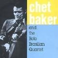 Chet Baker & The Boto Brazilian Quartet