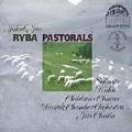 Ryba: Pastorals / Chvala, Dvorak Chamber Orchestra