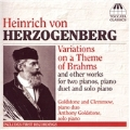 HERZOGENBERG:VARIATIONS ON A THEME OF BRAHMS:ANTHONY GOLDSTONE(p)/CAROLINE CLEMMOW(p)