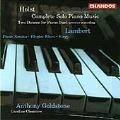 Holst: Complete Solo Piano Music; Lambert / Goldstone, et al