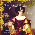 Balfe: (The) Maid of Artois