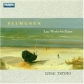 LATE WORKS FOR PIANO:PALMGREN