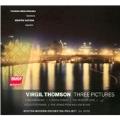 Virgil Thomson: Three Pictures, etc