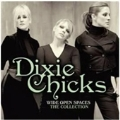 Wide Open Spaces : The Dixie Chicks Collections (Camden)