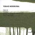 Hosokawa: Koto-uta, Voyage I, etc / Takaseki, Rundel, et al