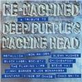 Re-Machined : A Tribute To Deep Purple's Machine Head