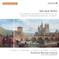 Von dem Dome - The Complete Sacred Works for Male Choir by Schubert, Mendelssohn, Cornelius / Jan Schumacher, Camerata Musica Limburg, etc