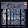 Ostrcil: Symphony in A, Sinfonietta / Belohlavek, Prague