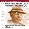 Bartok: Music for Strings, Percussion & Celesta, Divertimento, etc