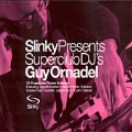 Slinky Presents Superclub DJ's (Mixed By Guy Ornadel/30 Cutting Edge Club Anthems)