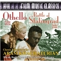 Khachaturian: The Battle of Stalingrad, Othello