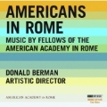 Americans in Rome - Music by Fellows of the American Academy in Rome (1998-2007)