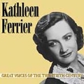 GREAT VOICES OF THE 20TH CENTURY:KATHLEEN FERRIER(A)