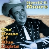 Merrill Moore/House Of Blue Lights, The [ACMCD4051]