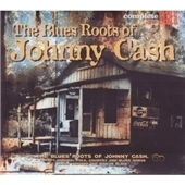 The Blues Roots Of Johnny Cash[SBLUECD045]