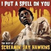 I Put A Spell On You : The Best Of Screamin' Jay Hawkins CD