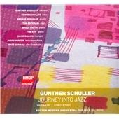Gunther Schuller: Journey Into Jazz, etc