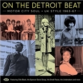 On the Detroit Beat: Motor City Soul UK Style 1963-1967[ACI70934222]