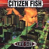 Citizen Fish/Life Size [ECD] [DON036CD]