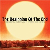 The Beginning Of The End - The Existential Psychodrama In Country Music (1956-1972)