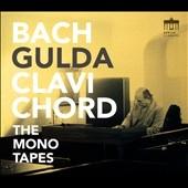 J.S.バッハ: クラヴィコードによる演奏集(モノラル録音)