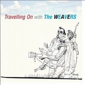Travelling On With The Weavers