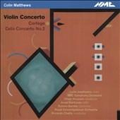 Colin Matthews: Violin Concerto, Cortege, Cello Concerto No.2
