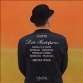 スティーヴン・ハフ/Chopin: Late Masterpieces [CDA67764]