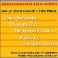 Shostakovich: Film Music - Sofia Perovskaya Op.132, Viborg District Op.50, etc