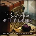 Save the Last Dance For Me : A Jazz Trio Salute To Timeless Pop Hits of the 1960's
