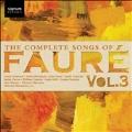 フォーレ: 歌曲全集 Vol.3