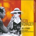Now Voyager : The Classic Film Scores Of Max Steiner