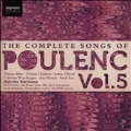 The Complete Songs of Poulenc Vol.5