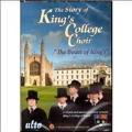 The Story of King's College Choir - The Boast of King's