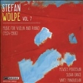 Stefan Wolpe Vol.7 - Music for Violin and Piano (1924-1966)