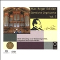 Max Reger Edition - Complete Organ Works Vol.7