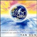 Tan Dun: 2000 Today - World Symphony for the Millenium
