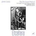 John Cage Edition - The Orchestral Works Vol 2 / Drury, etc