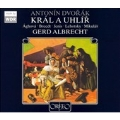 Dvorak:The King and the Charcoal Burner (4/29 & 5/1/2005):Gerd Albrecht(cond)/WDR Symphony Orchestra Cologne/etc